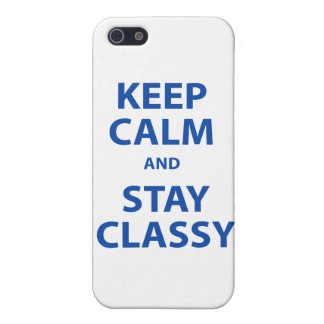 Keep Calm and Stay Classy iPhone 5 Cover
