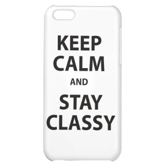 Keep Calm and Stay Classy iPhone 5C Covers