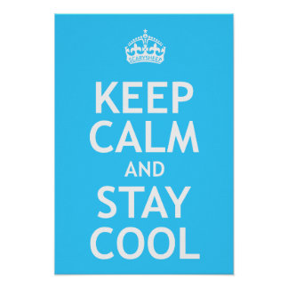 Keep Calm and Stay Cool Posters