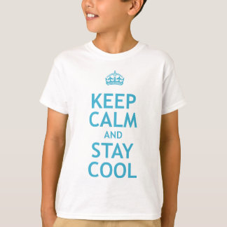 Keep Calm and Stay Cool T-Shirt