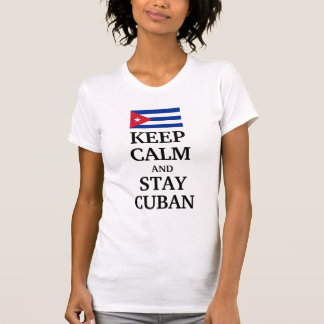 Keep calm and stay Cuban T-Shirt