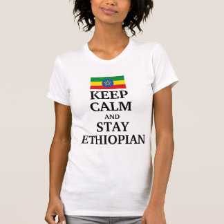 Keep calm and stay Ethopian T-Shirt