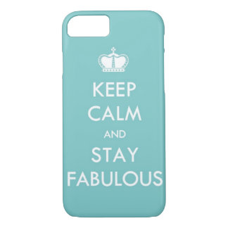 Keep Calm and Stay Fabulous iPhone 7 Case