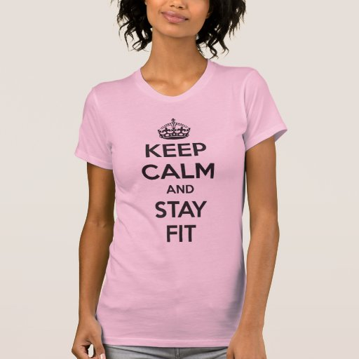 Keep Calm and Stay Fit T-Shirt