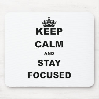 KEEP CALM AND STAY FOCUSED.png Mouse Pad