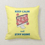 Keep Calm and Stay Home Throw Pillow