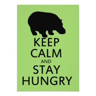 Keep Calm and Stay Hungry 5x7 Paper Invitation Card