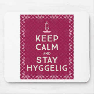 Keep Calm and Stay Hyggelig Mouse Pad