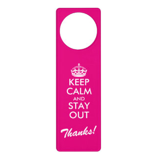 Keep Calm and stay out thanks door hanger
