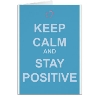 KEEP CALM AND STAY POSITIVE CARD