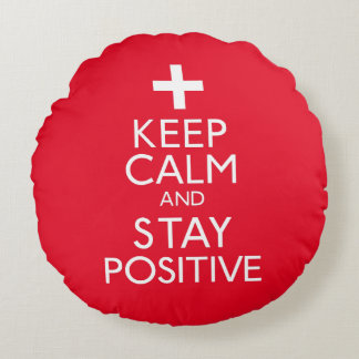 Keep Calm and Stay Positive Round Pillow