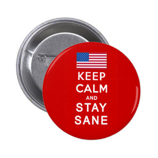 KEEP CALM AND STAY SANE Tshirts 2 Inch Round Button