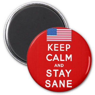 KEEP CALM AND STAY SANE Tshirts 2 Inch Round Magnet