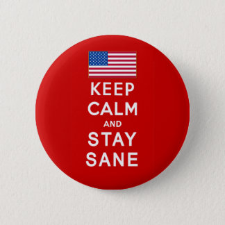 KEEP CALM AND STAY SANE Tshirts Pinback Button