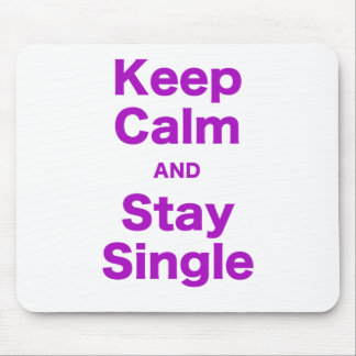Keep Calm and Stay Single Mouse Pad