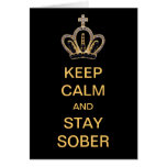 Keep Calm And Stay Sober Greeting Card