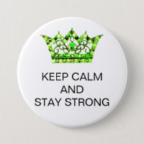 KEEP CALM AND STAY STRONG Buttons