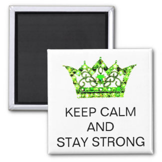 KEEP CALM AND STAY STRONG Magnets