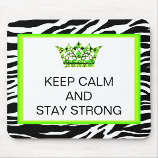 KEEP CALM AND STAY STRONG Mousepads