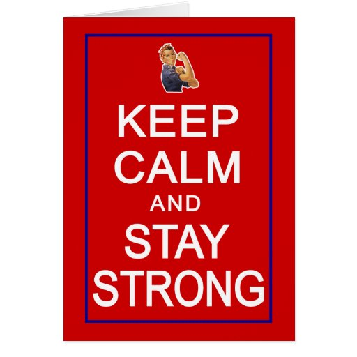 Keep Calm and Stay Strong Womens Rights Greeting Card