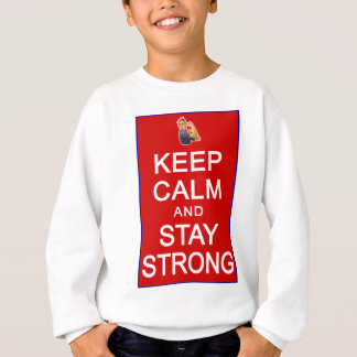 Keep Calm and Stay Strong Womens Rights Sweatshirt