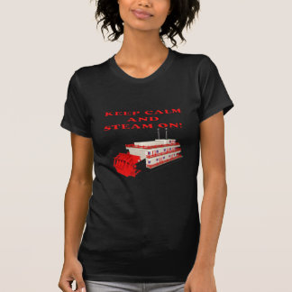Keep Calm And Steam On 2 T-Shirt