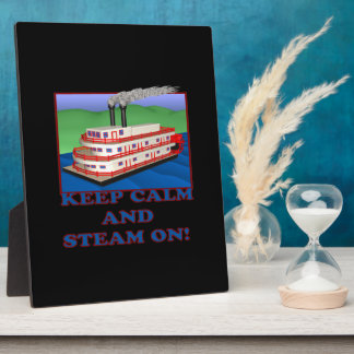 Keep Calm And Steam On Display Plaques