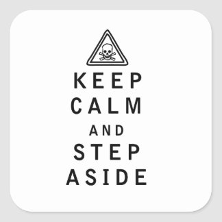 Keep Calm and Step Aside Square Sticker