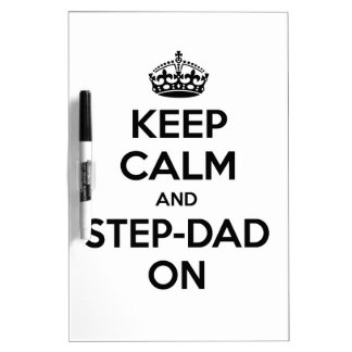 Keep Calm and Step-Dad On Dry-Erase Whiteboards