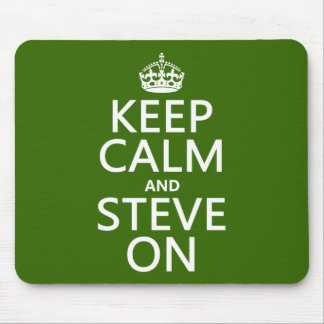 Keep Calm and Steve On (any color) Mouse Pad