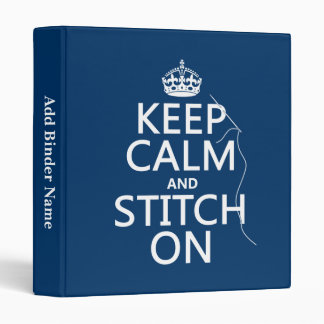 Keep Calm and Stitch On (all colors) 3 Ring Binder