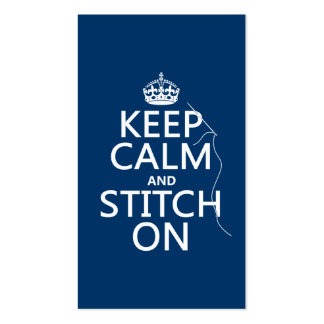 Keep Calm and Stitch On (all colors) Business Cards