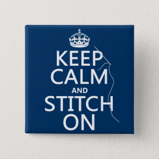 Keep Calm and Stitch On (all colors) Button
