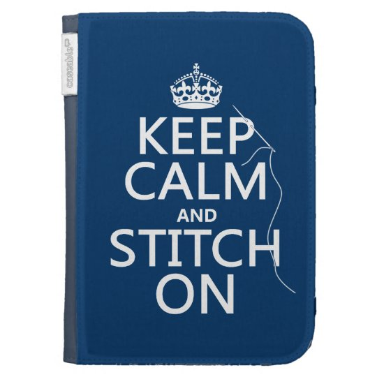 Keep Calm and Stitch On (all colors) Kindle Case