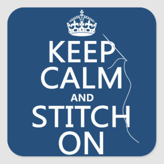 Keep Calm and Stitch On (all colors) Square Sticker
