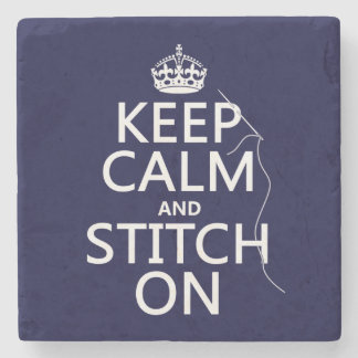Keep Calm and Stitch On (all colors) Stone Coaster
