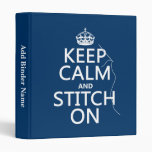Keep Calm and Stitch On (all colors) Vinyl Binders