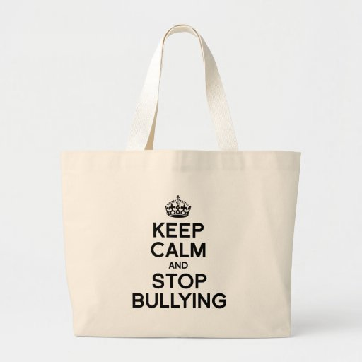 KEEP CALM AND STOP BULLYING CANVAS BAG