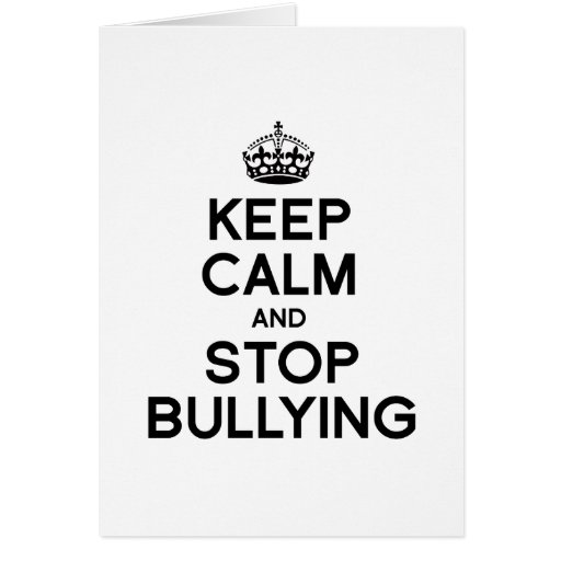 KEEP CALM AND STOP BULLYING CARD