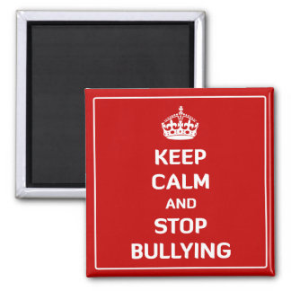 Keep Calm and Stop Bullying Magnet