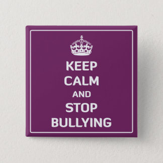 Keep Calm and Stop Bullying Pinback Button