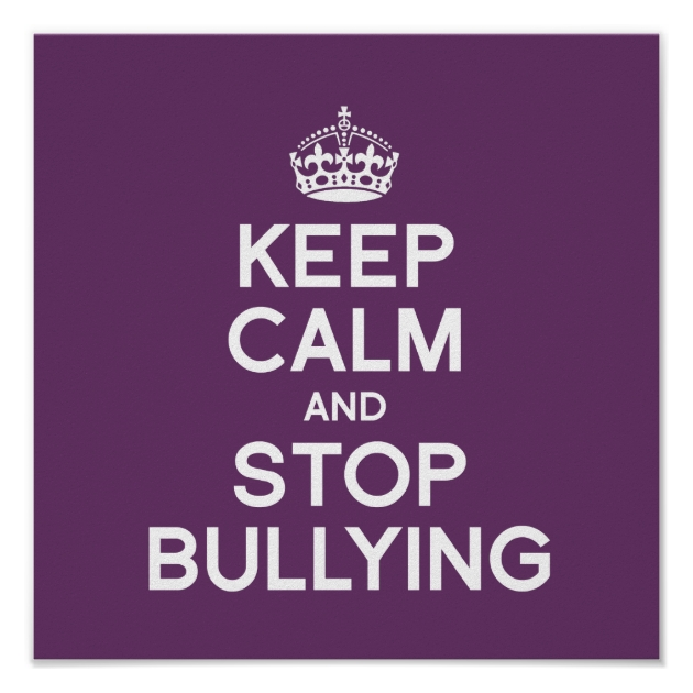 Super KEEP CALM AND STOP BULLYING POSTER | Zazzle.com RJ05