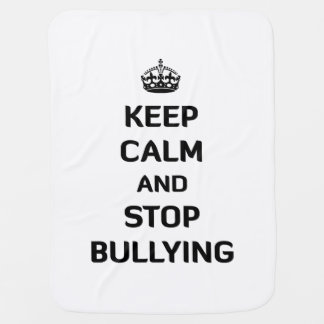 Keep Calm and Stop Bullying Stroller Blanket
