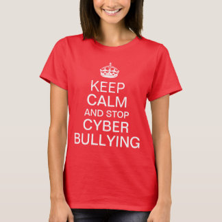 Keep calm and stop cyber bullying T-Shirt