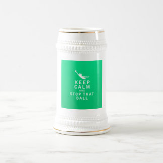 Keep Calm and Stop That Ball Beer Stein