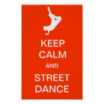 Keep Calm And Street Dance Posters