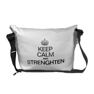 KEEP CALM AND STRENGTHEN COURIER BAGS