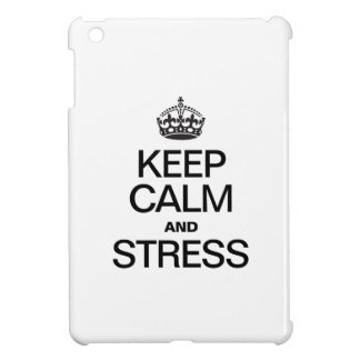 KEEP CALM AND STRESS iPad MINI COVER