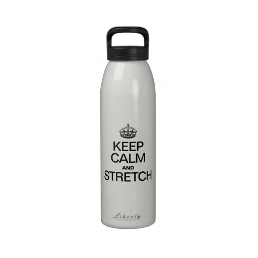 KEEP CALM AND STRETCH DRINKING BOTTLES