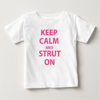 Keep Calm and Strut On Baby T-Shirt